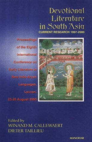 Devotional Literature in South Asia: Current Research 1997-2000: Winand M. Callewaert & Dieter ...