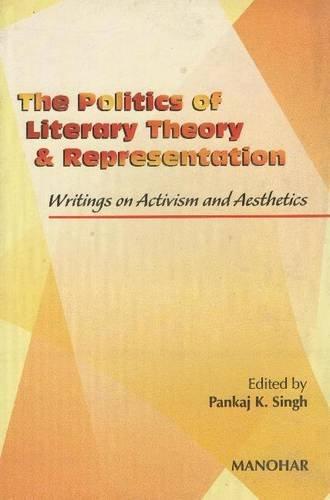 The Politics of Literary Theory and Representation: Pankaj K. Singh