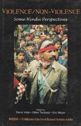 Violence/Non-violence: Some Hindu Perspectives: Denis Vidal, Gilles Tarabout & Eric Mayer (Eds...