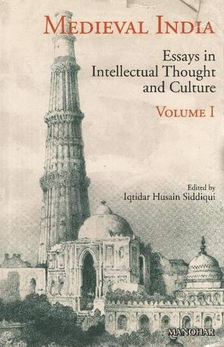 Medieval India : Essays in Intellectual Thought: Iqtidar Husain Siddiqui