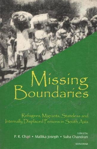 Missing Boundaries: Refugees, Migrants, Stateless and Internally: P.R. Chari, Mallika