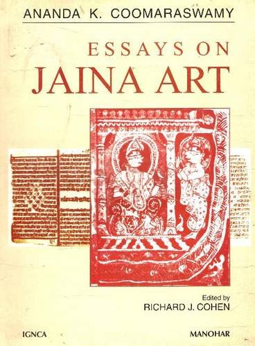 Essays on Jaina Art: Ananda K. Coomaraswamy.