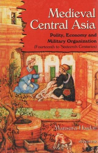 Medieval Central Asia : Polity Economy and