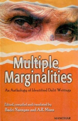 Multiple Marginalities: An Anthology of Identified Dalit Writing: Badri Narayan & A.R. Misra (Eds)