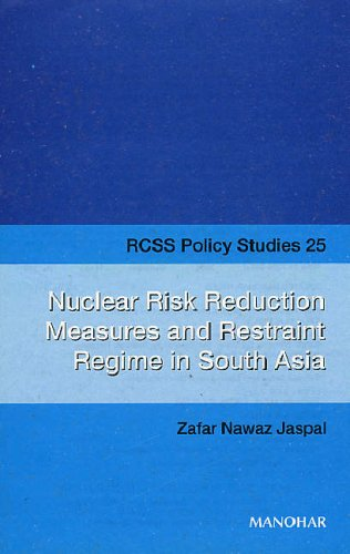 Nuclear Risk Reduction Measures and Restraint Regime in South Asia: Jaspal Zafar Nawaz
