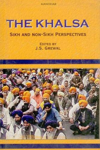 The Khalsa: Sikh and Non-Sikh Perspectives: Grewal, J.S. (ed.)