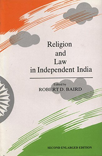 Religion and Law in Independent India, 2nd enlarged ed: Robert D. Baird