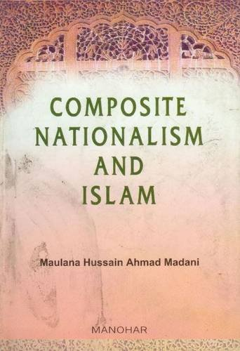 9788173045905: Composite Nationalism and Islam
