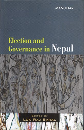 Election and Governance in Nepal: Lok Raj Baral