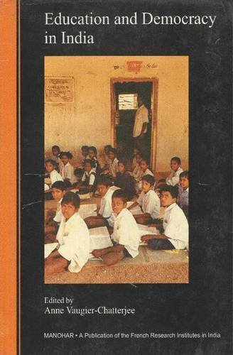 Education and Democracy in India: Anne Vaugier Chatterjee