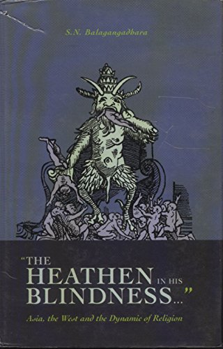 9788173046087: The Heathen in His Blindness.: Asia, the West and the Dynamic of Religion