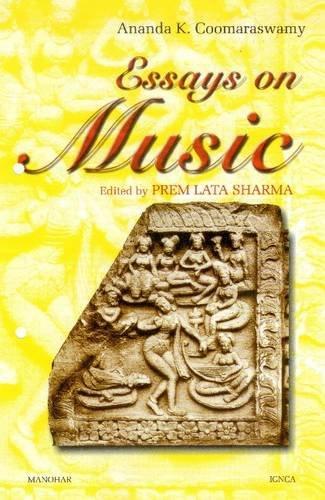 Essays on Music: Coomaraswamy, Ananda K.; Sharma, Prem Lata
