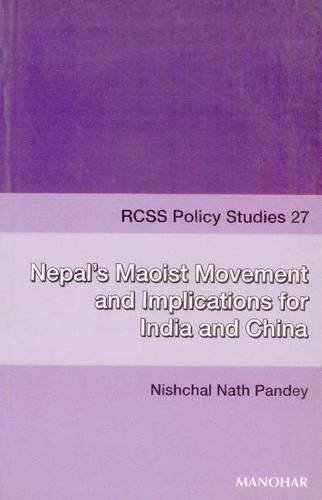 Nepal's Maoist Movement and Implications for India: Pandey Nishchal Nath