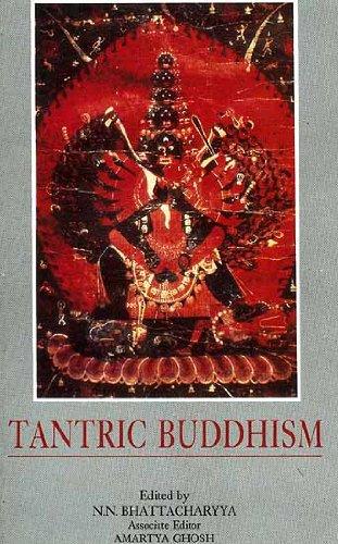Tantric Buddhism: Centennial Tribute to Dr. Benoytosh Bhattacharyya: N.N. Bhattacharyya & Amartya ...