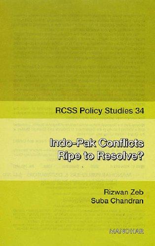Indo Pak Conflicts : Ripe to Resolve: Rizwan Zeb and Suba Chandran