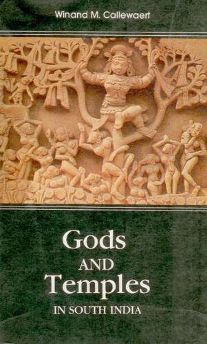 Gods and Temples in South India: Winand M. Callewaert