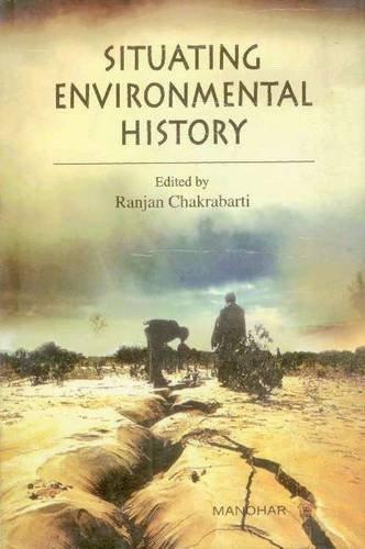 Situating Environmental History: Ranjan Chakrabarti (Ed.)