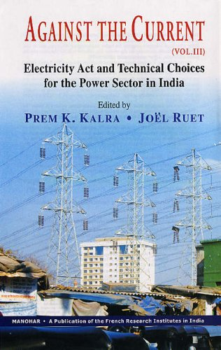 Against the Current : Vol: III: Electricity: Prem K Kalra