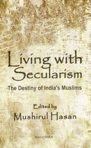 9788173047060: Living with Secularism: The Destiny of India's Muslims
