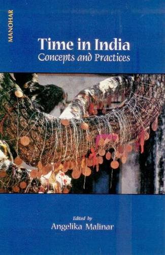 Time in India : Concepts and Practices: Angelika Malinar