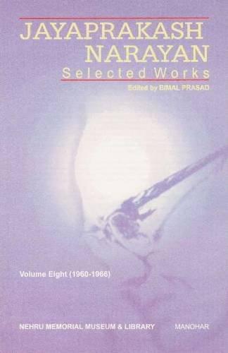 Jayaprakash Narayan: Selected Works: Volume Eight (1960-1966): Bimal Prasad (ed.)