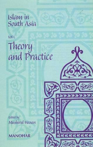 Islam in South Asia v. 1: Theory and Practice: Hasan