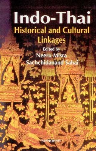 Indo-Thai Historical and Cultural Linkages: Neeru Misra and