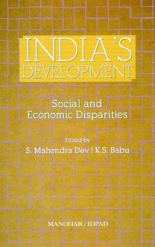 India s Development: Social and Economic Disparities: S. Mahendra Dev,