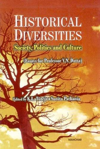 Historical Diversities: Society Politics and Culture: K.L. Tuteja & Sunita Pathania (Eds)