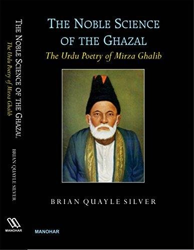 The Noble Science of the Ghazal: The: Brian Quayle Silver