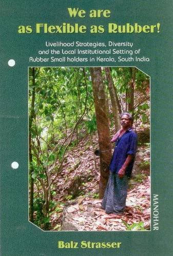 We are as Flexible as Rubber!: Livelihood Strategies, Diversity and the Local Institutional Setting...