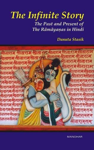 9788173048159: The Infinite Story: The Past and Present of the Ramayanas in Hindi