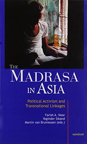 The Madrasa in Asia: Political Activism and Transnational Linkages: Farish A. Noor, Yoginder Sikand...