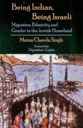 9788173048395: Being Indian, Being Israeli: Migration, Ethnicity and Gender in the Jewish Homeland