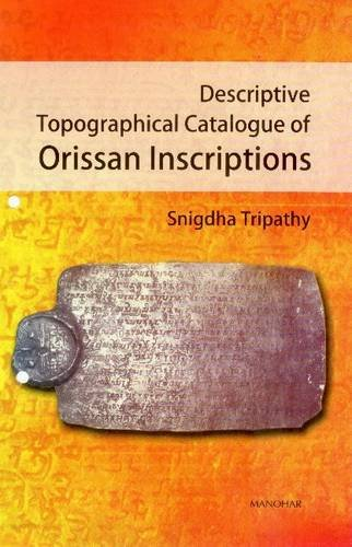 Descriptive Topographical Catalogue of Orissan Inscriptions: S. Tripathy