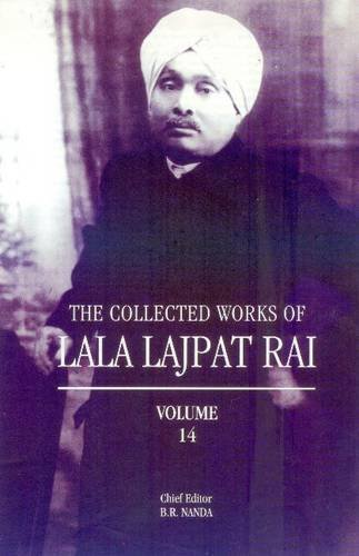 The Collected Works of Lala Lajpat Rai: Volume 14: B.R. Nanda (Chief Editor)