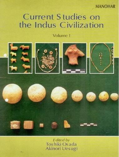 Current Studies on the Indus Civilization, Vol. I: Toshiki Osada, Akinori Uesugi (Eds)