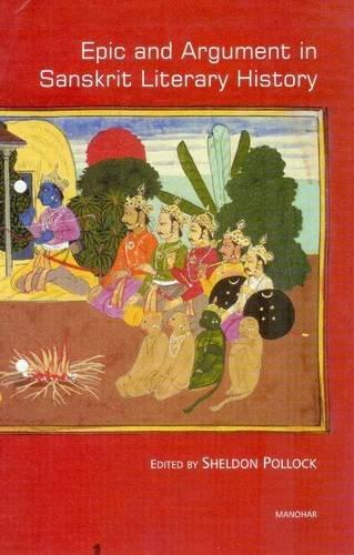 9788173048654: Epic and Argument in Sanskrit Literary History: Essays in Honour of Robert P. Goldman