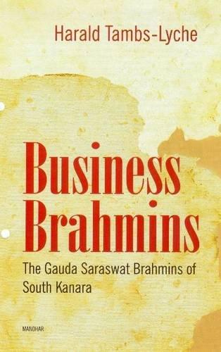 Business Brahmins: The Gauda Saraswat Brahmins of: Harald Tambs-Lyche