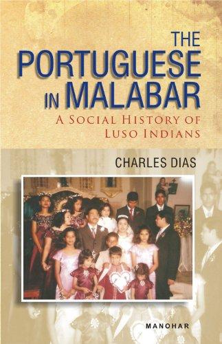 The Portuguese in Malabar : A Social: Charles Dias