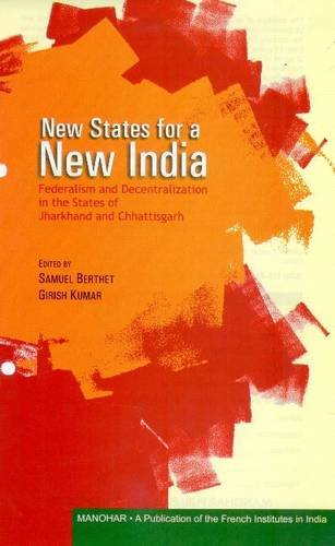 New States for a New India: Federalism: Samuel Berthet and