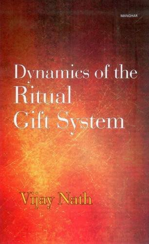 Dynamics of the Ritual Gift System: Some Unexplored Dimensions (Hardback): Vijay Nath