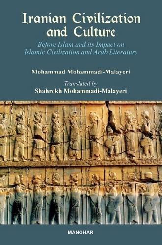 9788173049507: Iranian Civilization & Culture: Before Islam & Its Impact on Islamic Civilization & Arab Literature