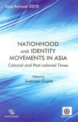 9788173049606: Asia Annual 2010, Nationhood and Identity Movements in Asia: Colonial and Post-Colonial Times