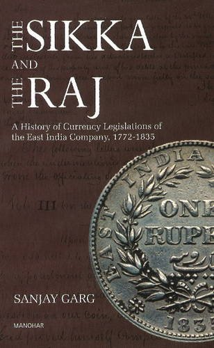 9788173049705: The Sikka & the Raj: A History of Currency Legislations of the East India Company, 1772-1835