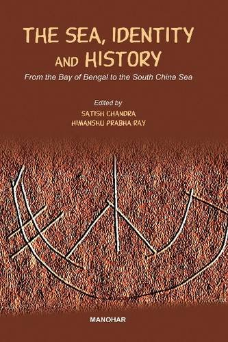 The Sea, Identity and History: From the: Satish Chandra &