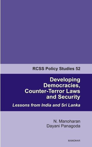 Developing Democracies, Counter-Terror Laws and Security: Lessons: Manoharan, N., Panagoda,