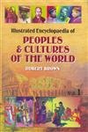 9788173050435: Illustrated Encyclopaedia of People and Cultures of the World: A Graphic Account of Characterisitcs, Customs and Languages, Religions & Folklore of the Human Family (Set of 6 vols.)