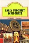 Early Buddhist Scriptures: Edward J. Thomas