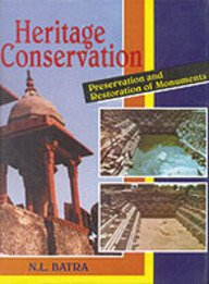 9788173051081: Heritage Conservation: Preservation and Restoration of Monuments